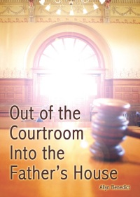 Out of the Courtroom Into the Father's House