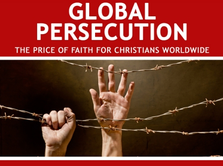 Global Persecution - The price of faith for Chrisitians Worldwide