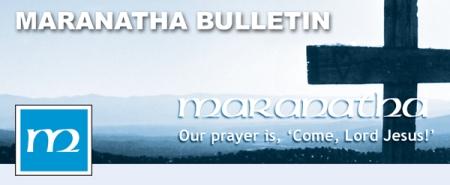 Maranatha Bulletin