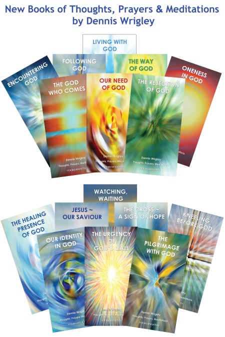 New Books of Thoughts, Prayers & Meditations by Dennis Wrigley